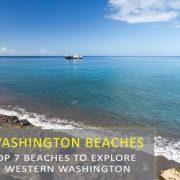 7 Beaches to Explore in Western Washington