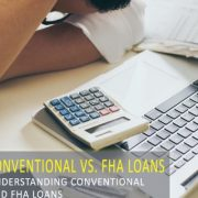 A Quick Comparison of Conventional vs. FHA Home Loans