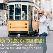 Most Common Causes of Mortgage Delays