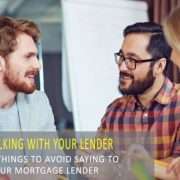 5 Things to Avoid Saying to Your Mortgage Lender
