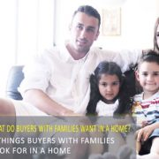 Buyers Who Want to Raise a Family Are Looking for these 7 Things